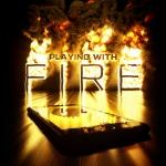 Main_PlayingWithFire_XP3HS
